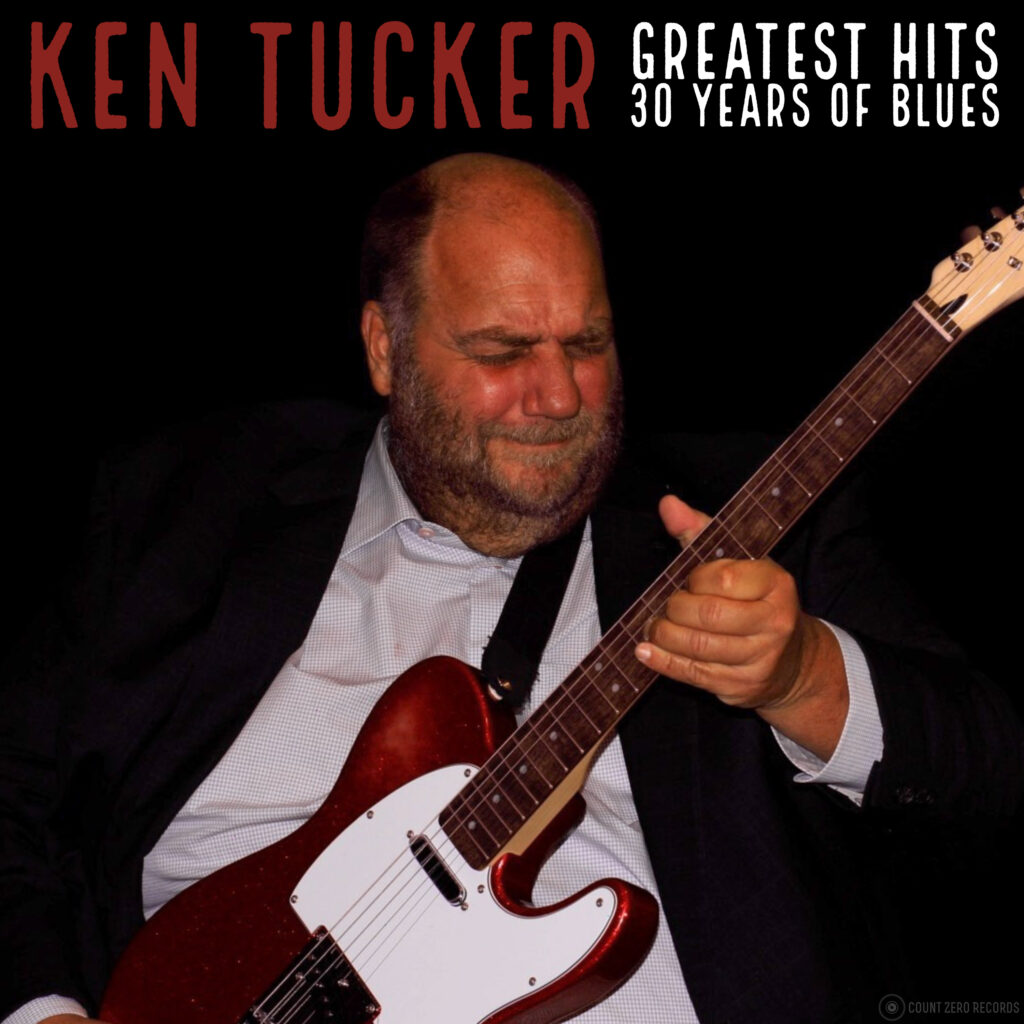 Ken Tucker - Greatest Hits - 30 Years of Blues