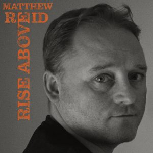 Matthew Reid - Rise Above