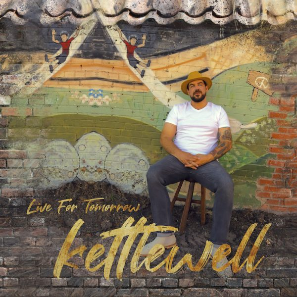 Kettlewell - Live For Tomorrow